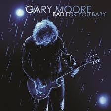 MOORE GARY-BAD FOR YOU BABY 2LP *NEW*