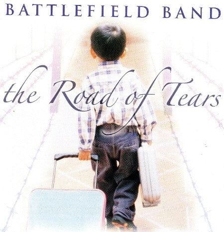 BATTLEFIELD BAND-THE ROAD OF TEARS CD *NEW*