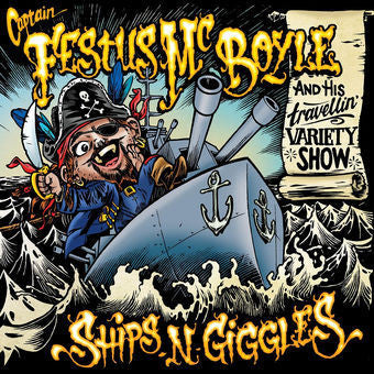 CAPTAIN FESTUS MCBOYLE-SHIPS N GIGGLES CD *NEW*