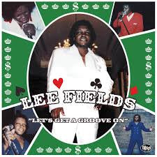 FIELDS LEE-LET'S GET A GROOVE ON LP *NEW*