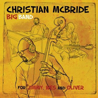 MCBRIDE CHRISTIAN BIG BAND-FOR JIMMY, WES AND OLIVER 2LP *NEW*