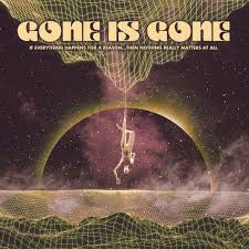 GONE IS GONE-IF EVERYTHING HAPPENS FOR A REASON...THEN NOTHING REALLY MATTERS AT ALL LP *NEW*