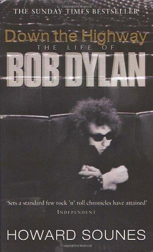DOWN THE HIGHWAY: THE LIFE OF BOB DYLAN BOOK VG