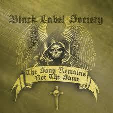 BLACK LABEL SOCIETY-THE SONG REMAINS NOT THE SAME CD *NEW*