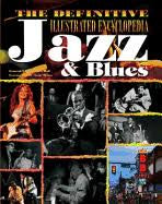DEFINITIVE ILLUSTRATED ENCYCLOPEDIA JAZZ & THE BLUES BOOK VG