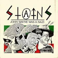"STAINS-JOHN WAYNE WAS A NAZI RED VINYL 7"" *NEW*"
