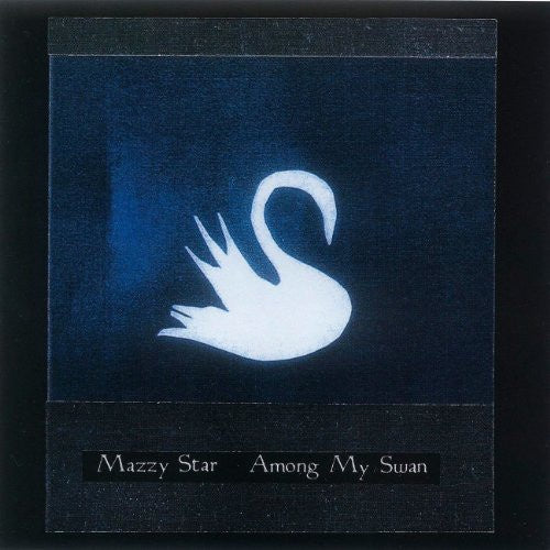 MAZZY STAR-AMONG MY SWAN LP *NEW*