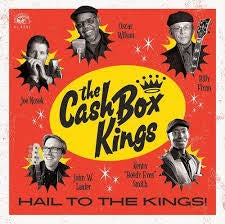 CASH BOX KINGS-HAIL TO THE KINGS! LP *NEW*