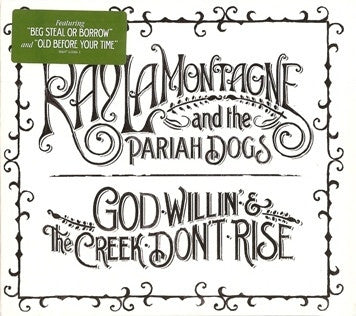 LAMONTAGNE RAY-GOD WILLIN' & THE CREEK DON'T RISE CD *NEW*