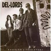 DEL-LORDS THE-BASED ON A TRUE STORY LP VG COVER VG+