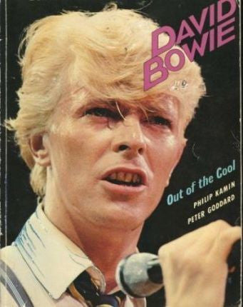 DAVID BOWIE: OUT OF THE COOL-PHILIP KAMIN AND PETER GOODARD BOOK G