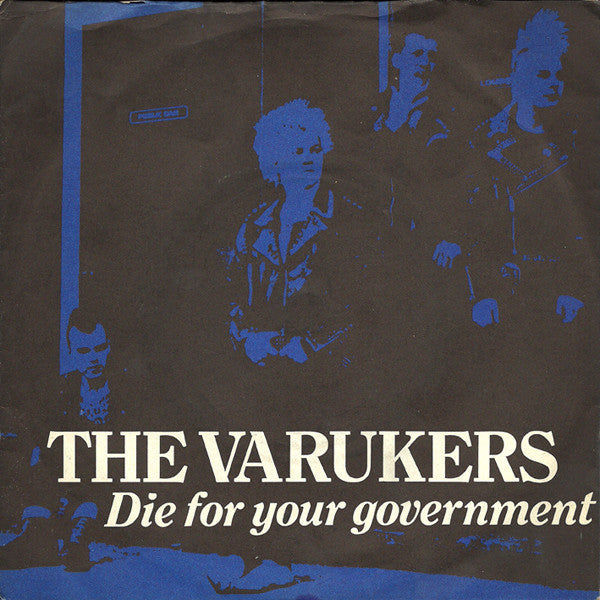 "VARUKERS THE-DIE FOR YOUR GOVERNMENT 7"" VG COVER G"