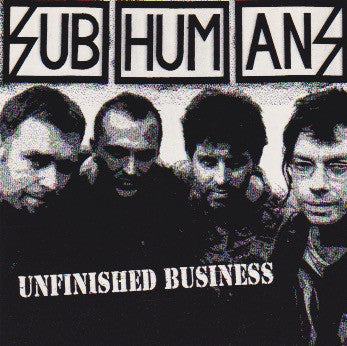 "SUB HUMANS-UNFINISHED BUSINESS 7"" EP  VG COVER G"
