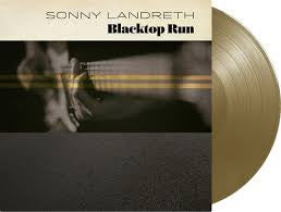 LANDRETH SONNY-BLACKTOP RUN GOLD VINYL LP *NEW*