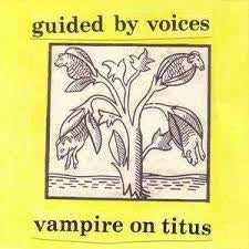 GUIDED BY VOICES-VAMPIRE ON TITUS LP *NEW*