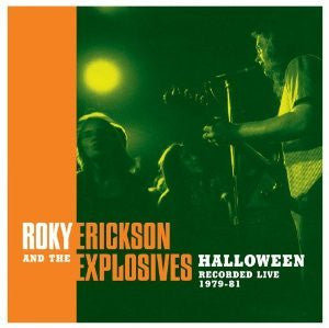 ERICKSON ROKY AND THE EXPLOSIVES-HALLOWEEN LIVE 2LP *NEW*