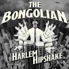 BONGOLIAN THE-HARLEM HIPSHAKE CLEAR VINYL LP *NEW*