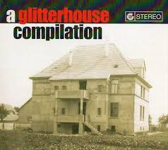 VARIOUS ARTISTS-A GLITTERHOUSE COMPILATION CD *NEW*