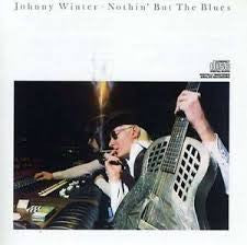 WINTER JOHNNY-NOTHIN BUT THE BLUES CD *NEW*