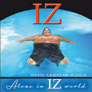 KAMAKAWIWOOLE ISRAEL-ALONE IN IZ WORLD *NEW*