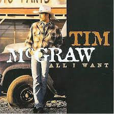MCGRAW TIM-ALL I WANT *NEW*