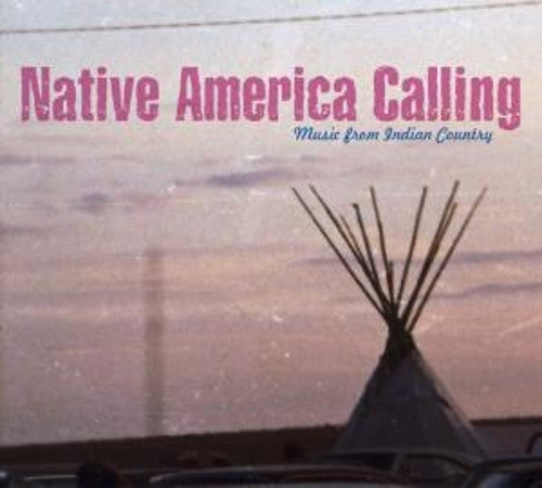 NATIVE AMERICA CALLING-VARIOUS ARTISTS *NEW*