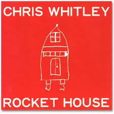 WHITLEY CHRIS-ROCKET HOUSE *NEW*