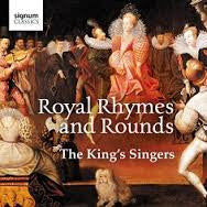 KINGS SINGERS THE-ROYAL RHYMES AND ROUNDS *NEW*