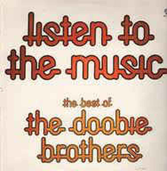 DOOBIE BROTHERS-LISTEN TO THE MUSIC THE BEST OF THE DOOBIE BROTHERS LP VG COVER VG+