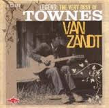 VAN ZANDT TOWNES-LEGEND THE VERY BEST OF 2CD *NEW*