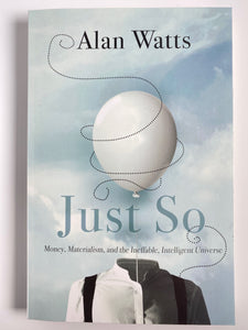 Just so by Alan Watts