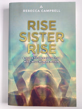 Load image into Gallery viewer, Rise Sister Rise by Rebecca Campbell