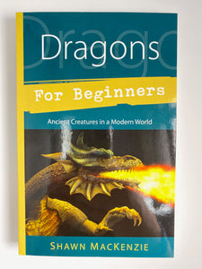 Dragons for Beginners by Shawn MacKenzie