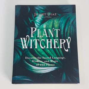 Plant Witchery by Juliet Diaz