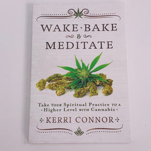 Wake Bake & Meditate
