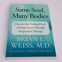 Load image into Gallery viewer, Same Soul, Many Bodies by Brian L Weiss M.D