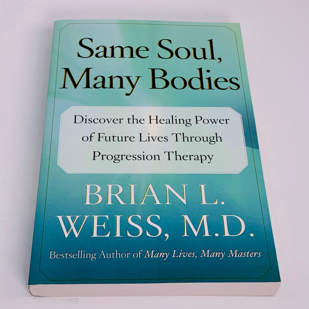 Same Soul, Many Bodies by Brian L Weiss M.D