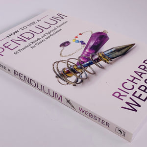 How to Use a Pendulum by Richard Webster