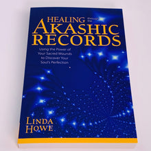 Load image into Gallery viewer, Healing through the Akashic Records by Linda Howe