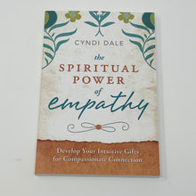 Load image into Gallery viewer, The Spiritual Power of Empathy by Cyndi Dale