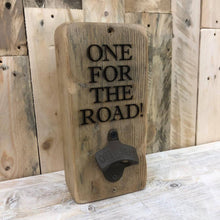 Load image into Gallery viewer, One for the Road - Reclaimed Wood, Wall Mounted Bottle Opener