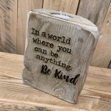 Load image into Gallery viewer, Be Kind - Reclaimed wood tealight holder