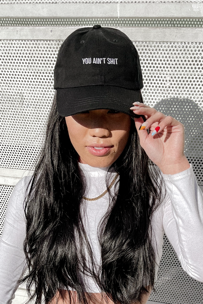 You Ain't Shit Dad Hat