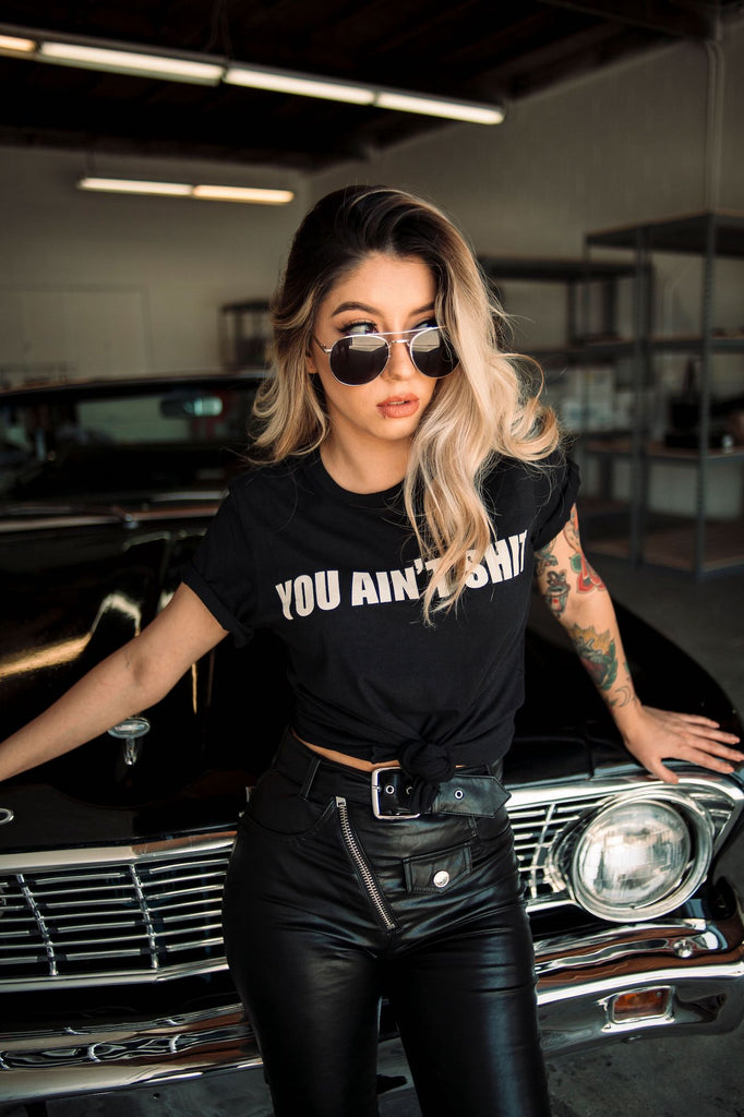 You Ain't Shit Tee - REBEL SOUL COLLECTIVE FEMINIST GRAPHIC TEES