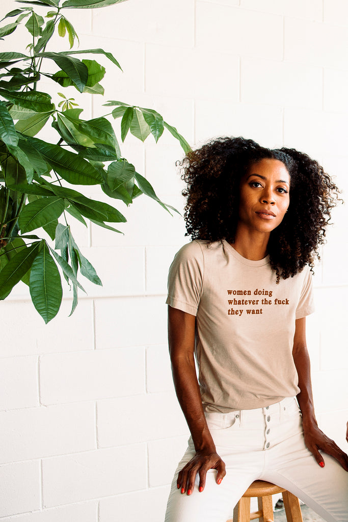 WOMEN DOING WHAT THEY WANT TEE