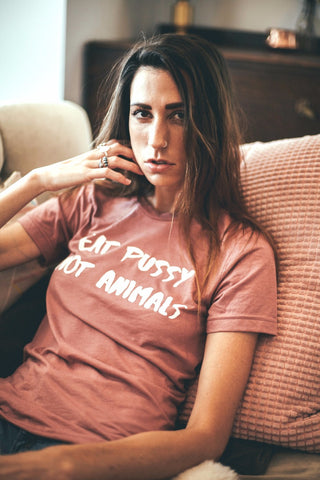 EAT PUSSY NOT ANIMALS TEE