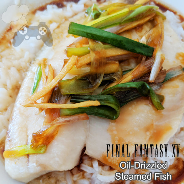 FFXV Oil-Drizzled Steamed Fish