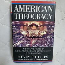 Load image into Gallery viewer, Books, American Theocracy by Kevin Phillips
