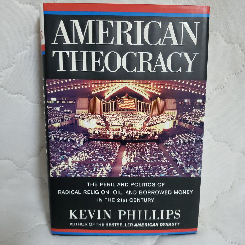 Books, American Theocracy by Kevin Phillips