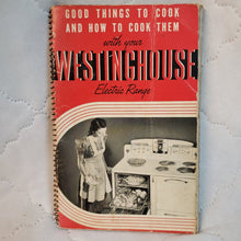 Load image into Gallery viewer, Books, Good Things To Cook And How To Cook Them With Your Westinghouse Electric Range